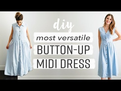 DIY - the MOST versatile button-up dress