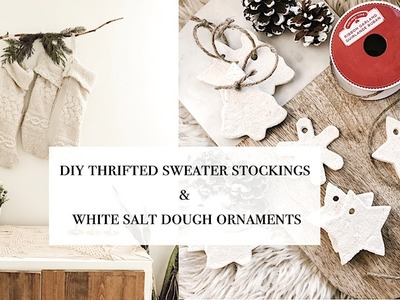 DIY Thrifted Sweater Christmas Stockings & White Salt Dough Ornaments