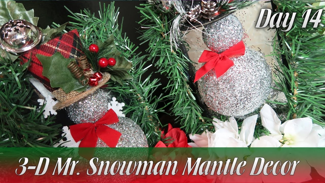 Dollar Tree DIY | 3-D Mr. Snowman Mantle Decor - Day 14 | How To