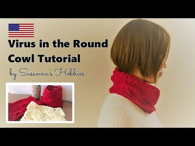 Easy Virus in the Round Cowl Crochet Tutorial English Edition Susanna's original method