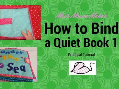 How to assemble a quiet book part 1