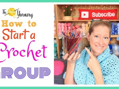 How to Start Your Own Crochet Group