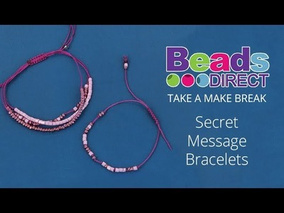 Secret Message Bracelets | Take a Make Break with Sarah Millsop