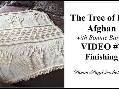 The Tree of Life Afghan, VIDEO #7, Perimeter Round and Finishing Options, with Bonnie Barker