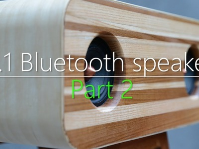 2.1 Bluetooth speaker build part 2