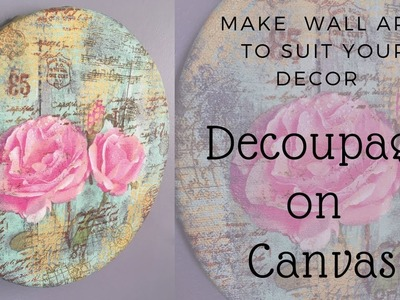 Decoupage on Canvas.Make your own Wall Art.DIY Wall Decor Accent