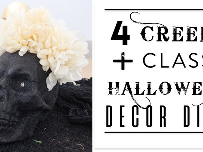 DIY | 4 Creepy + Classy Halloween Decor DIYs | Easy + Fun!