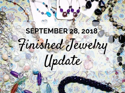 Finished Jewelry Update | September 28, 2018 | Beaded Jewelry Making Ideas
