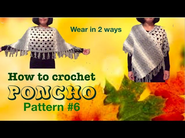 How to crochet PONCHO (pattern #6)