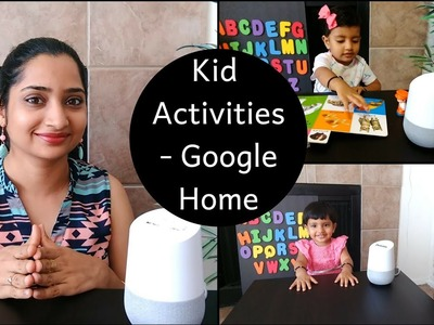 Kid Activities with Google Home| How to engage kids without TV or Mobile