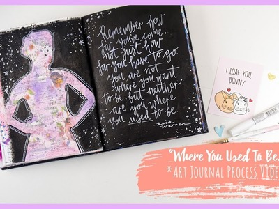 """""""Where You Used To Be"""" *ART JOURNAL VIDEO* + + + INKIE QUILL"""