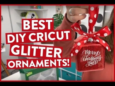 BEST DIY CRICUT GLITTER ORNAMENTS!