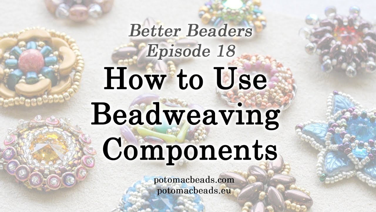 Better Beader 18 - How to Use Beadweaving Components