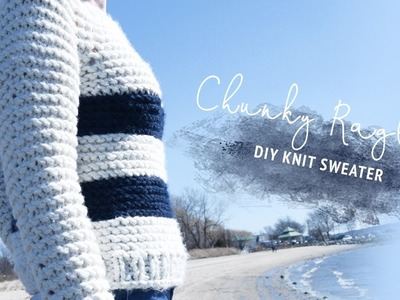 Chunky Raglan Knit Sweater Tutorial