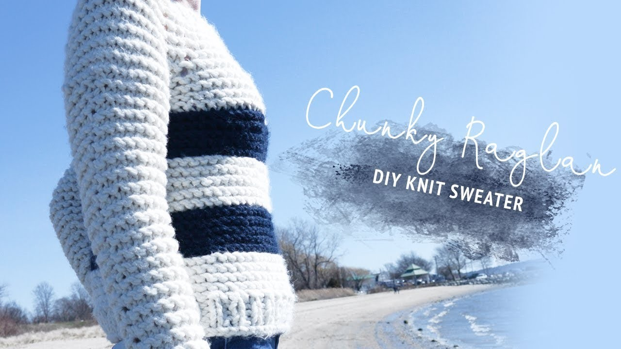 Chunky Raglan Knit Sweater Tutorial