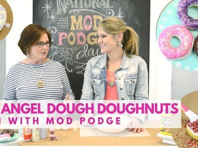 DIY Angel Dough Donuts & More: Fun With Mod Podge Kid's Craft
