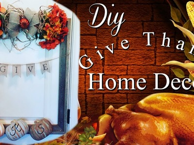 "DIY Farmhouse Style ""GIVE THANKS"" Home Decor 