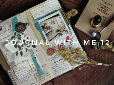 Journal With Me 12 | Lollalane | Traveler's Notebook