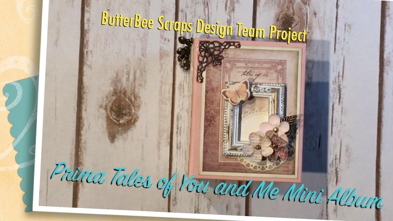 Prima Tales of You and Me Mini Mini Album - ButterBee Scraps Design Team Project