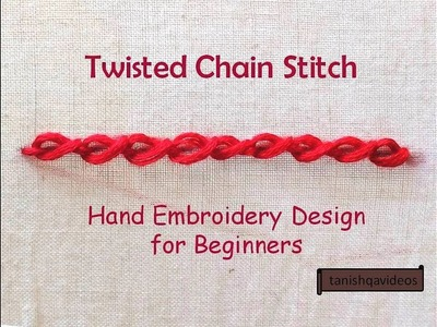 Twisted Chain Stitch | Basic Embroidery Hand Work for Beginners | How to do Twisted Chain Stitch