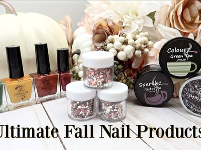 ULTIMATE Fall Nail Products! | 2018 Favourites, NEW product and more!