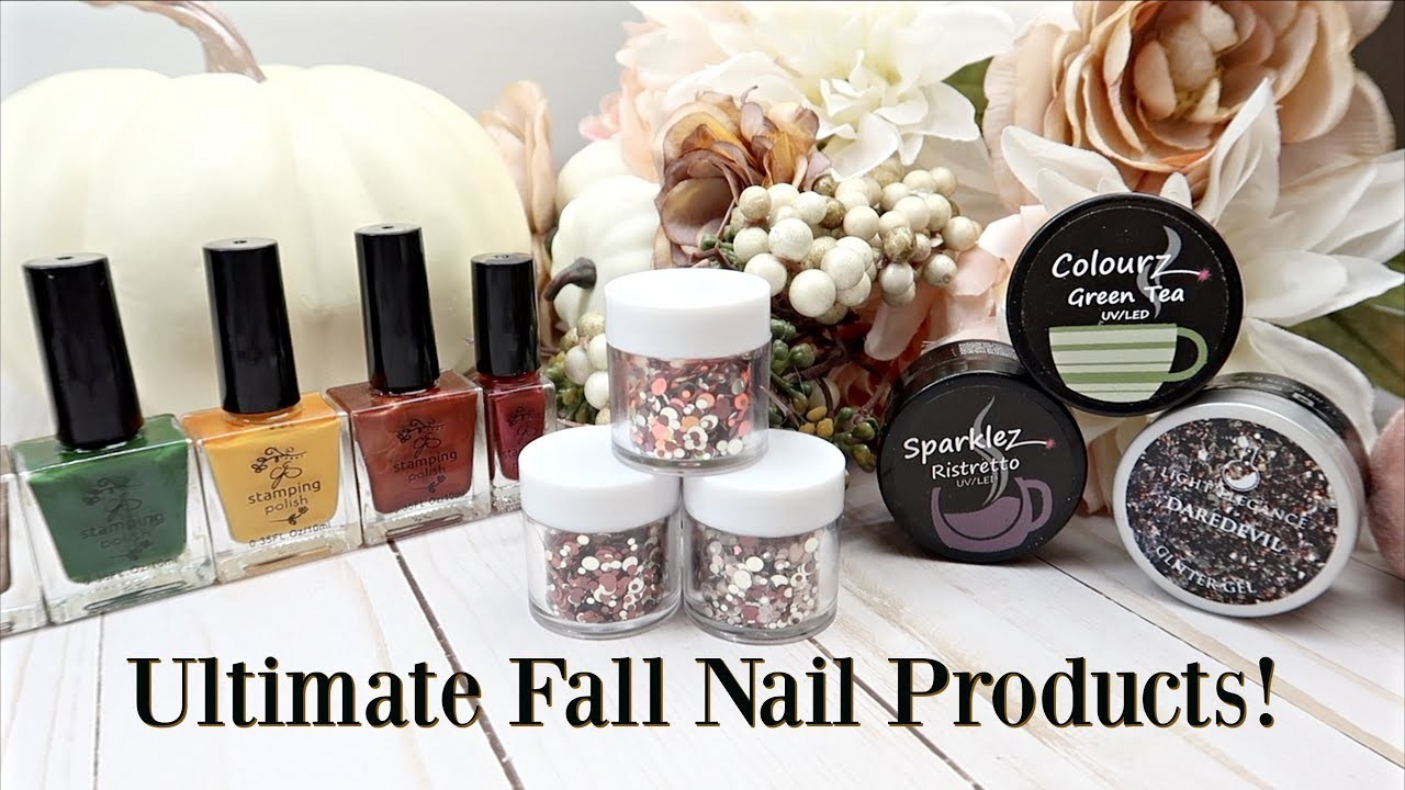 ULTIMATE Fall Nail Products!   2018 Favourites, NEW product and more!
