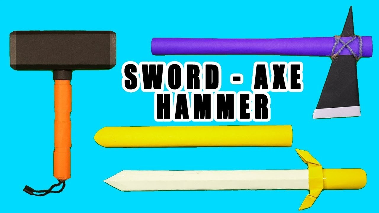 03 Smart Ideas - How to make paper Sword.Axe.Hammer