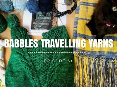 Babbles Travelling Yarns : Episode 60 - Quilts and EYF GLEE
