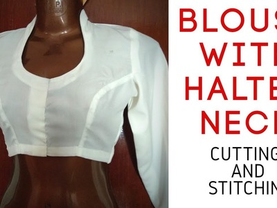 Blouse with halter neck, cutting and stitching Part -2
