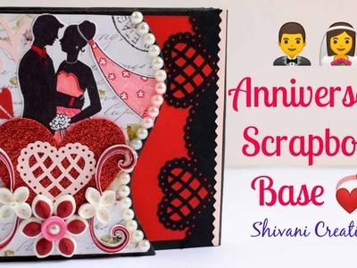 How to make Anniversary Scrapbook. Scrapbook Base Tutorial. Anniversary Scrapbook Part1
