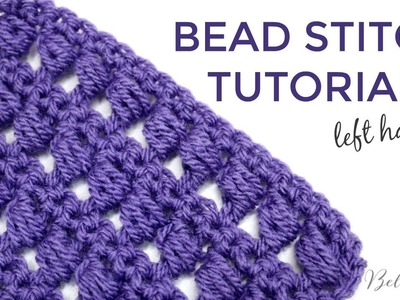 LEFT HANDED CROCHET: BEAD STITCH | Bella Coco Crochet