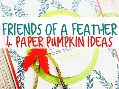 Paper Pumpkin Friends of a Feather: 3+ Ideas with the Stamps
