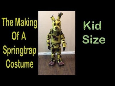 The making of a Springtrap costume for my daughter