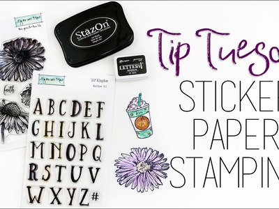 Tip Tuesday | Sticker Paper Stamping