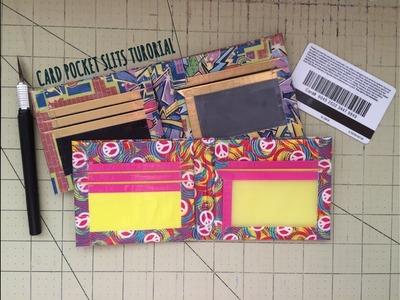 TUTORIAL: Card Pocket Slits