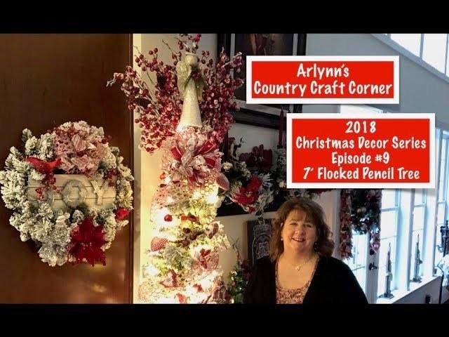2018 Christmas Decor Series: Episode #9, 7' Flocked Pencil Tree
