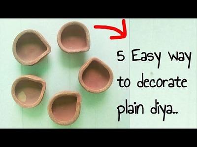 5 Easy way to decorate Plain Diya. Diya decoration ideas.How to color and Decorate Diwali Diya