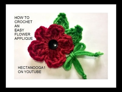 CROCHET A FLOWER APPLIQUE,  Red flower with leaves.  VIDEO #1630