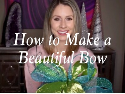 HOW TO MAKE A BEAUTIFUL BOW!