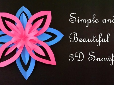 How to Make Simple and Beautiful 3D Snowflake for Christmas and New Year Decoration