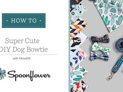 Super Cute Dog Bowtie Tutorial | Spoonflower