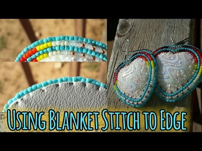 USING BLANKET STITCH TO EDGE YOUR BEADWORK