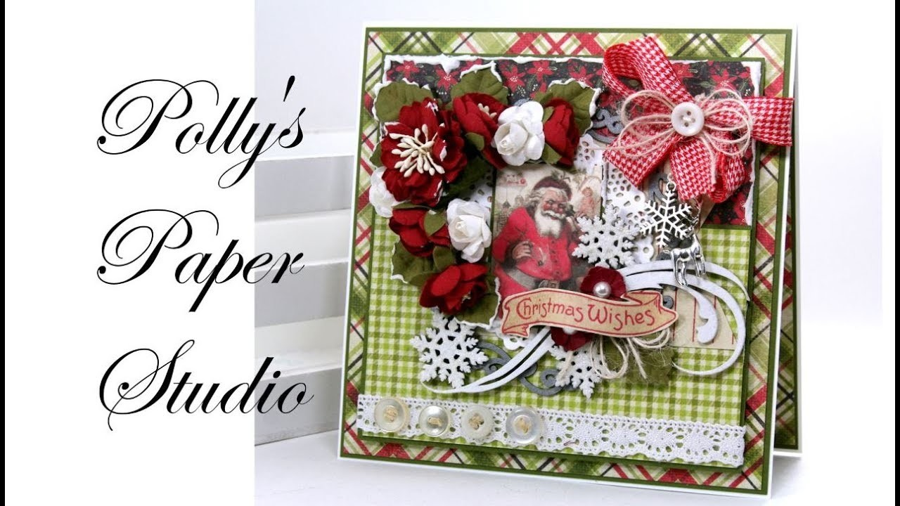 Vintage Nostalgia Christmas Greeting Card Polly's Paper Studio Authentique Papers Tutorial Process