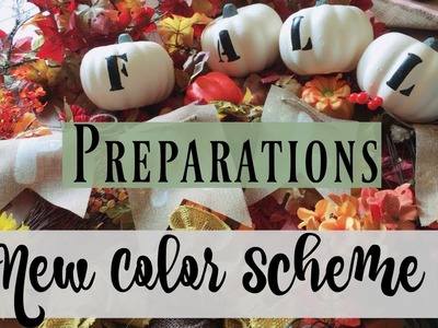 2018 ???? Fall Decor Preparations | New Color Scheme ???? New Fall Ideas