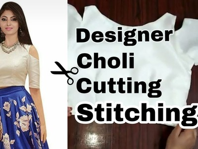 Choli stitching and cutting | learn designer choli stitching in hindi