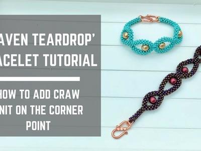 Heaven Teardrop bracelet tutorial | Learn how to add CRAW unit on corner edge