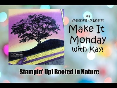Make It Monday FB Live Stampin' Up! Rooted in Nature and Swiped Sunsets