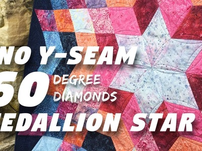 No Y-Seam 60-Degree Diamonds! Medallion Star Pattern Tutorial