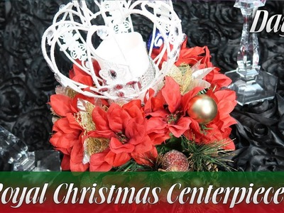 Royal Christmas Centerpiece | Day 19 | How To