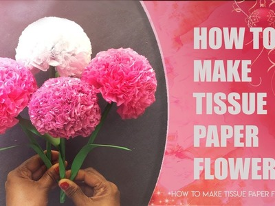 How To Make Tissue Paper Flowers   Tutorial